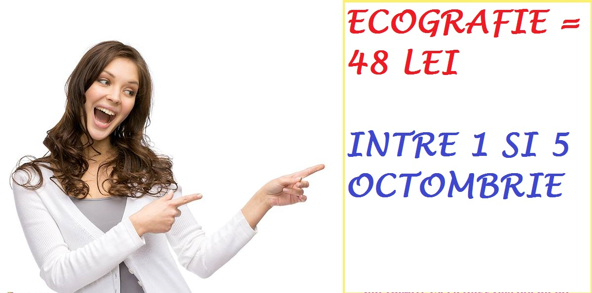 - ECOGRAFIE 48 1 5 OCT - 48 lei intre 1 si 5 octombrie