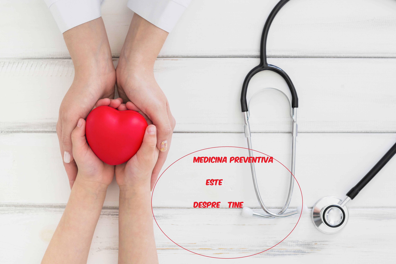 medicina preventiva este despre tine - 2413576 - Medicina preventiva este despre tine